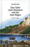 Eine Fahrt nach Pommern und der Insel Rügen