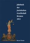 Jahrbuch der Juristischen Gesellschaft Bremen 2013