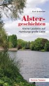 Alstergeschichten - Kleine Laudatio auf Hamburgs große Liebe (E-Book)