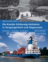 Die Kanäle Schleswig-Holsteins in Vergangenheit und Gegenwart