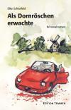 Als Dornröschen erwachte - Kriminalroman