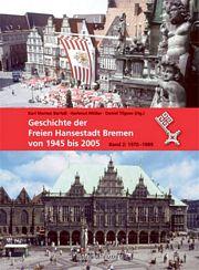 Geschichte der Freien Hansestadt Bremen von 1945 bis 2005 / Bd. II