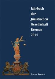 Jahrbuch der Juristischen Gesellschaft Bremen 2014