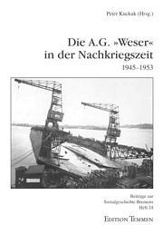 Die A.G. Weser in der Nachkriegszeit