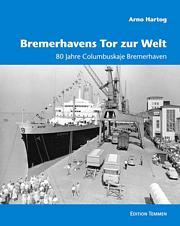 Bremerhavens Tor zur Welt - 80 Jahre Columbuskaje