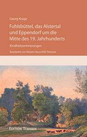 Fuhlsbüttel, das Alstertal und Eppendorf