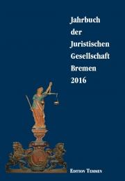 Jahrbuch der Juristischen Gesellschaft Bremen 2016