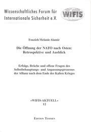 Die Öffnung der NATO nach Osten: Retrospektive und Ausblick