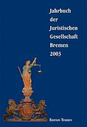 Jahrbuch der Juristischen Gesellschaft Bremen 2003