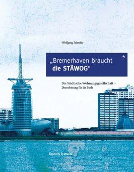 Bremerhaven braucht die STÄWOG