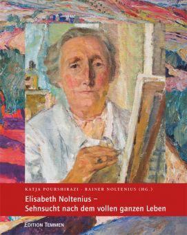 Elisabeth Noltenius – Sehnsucht nach dem vollen ganzen Leben