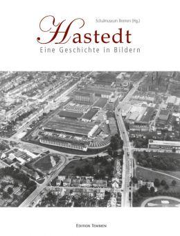 Hastedt – Eine Geschichte in Bildern