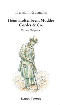 Heini Holtenbeen, Mudder Cordes & Co. - Bremer Originale