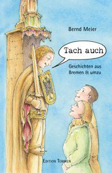 Tach auch - Geschichten aus Bremen & umzu