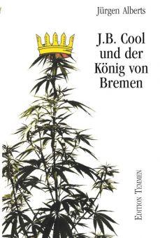 J.B. Cool und der König von Bremen (E-Book)