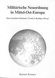 Militärische Neuordnung in Mittel-Ost-Europa
