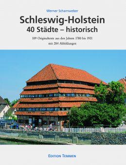 Schleswig-Holstein / 40 Städte – historisch