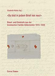 »Du bist in jedem Brief mir neu!«