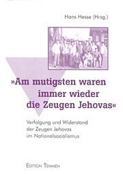 Am mutigsten waren immer die Zeugen Jehovas