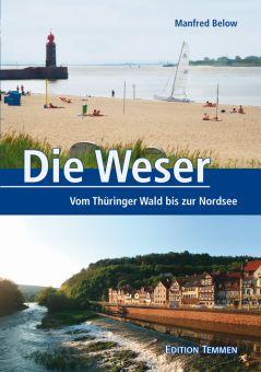 Die Weser. Das Reise- und Lesebuch