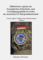 Militärische Aspekte der Europäischen Sicherheits- und Verteidigungspolitik im Lichte der deutschen EU-Ratspräsidentschaft