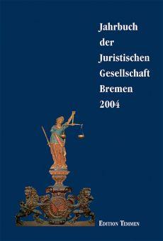 Jahrbuch der Juristischen Gesellschaft Bremen 2004
