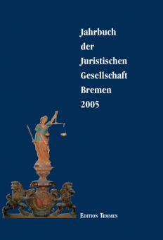 Jahrbuch der Juristischen Gesellschaft Bremen 2005