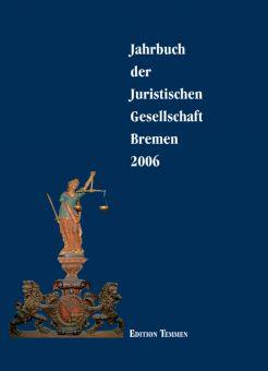 Jahrbuch der Juristischen Gesellschaft Bremen 2006
