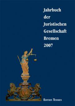Jahrbuch der Juristischen Gesellschaft Bremen 2007