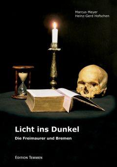 Licht ins Dunkel. Die Freimaurer und Bremen